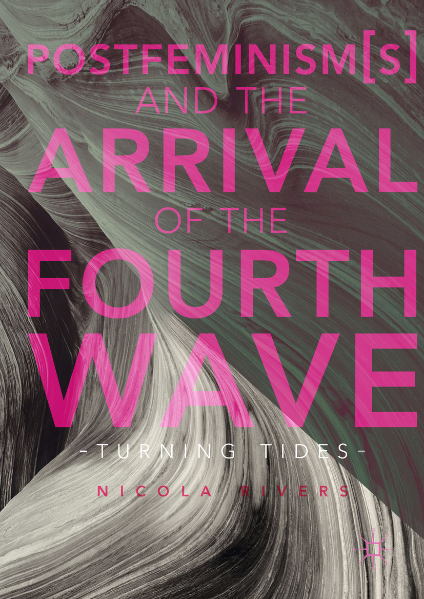 Rivers, Nicola - Postfeminism(s) and the Arrival of the Fourth Wave, ebook