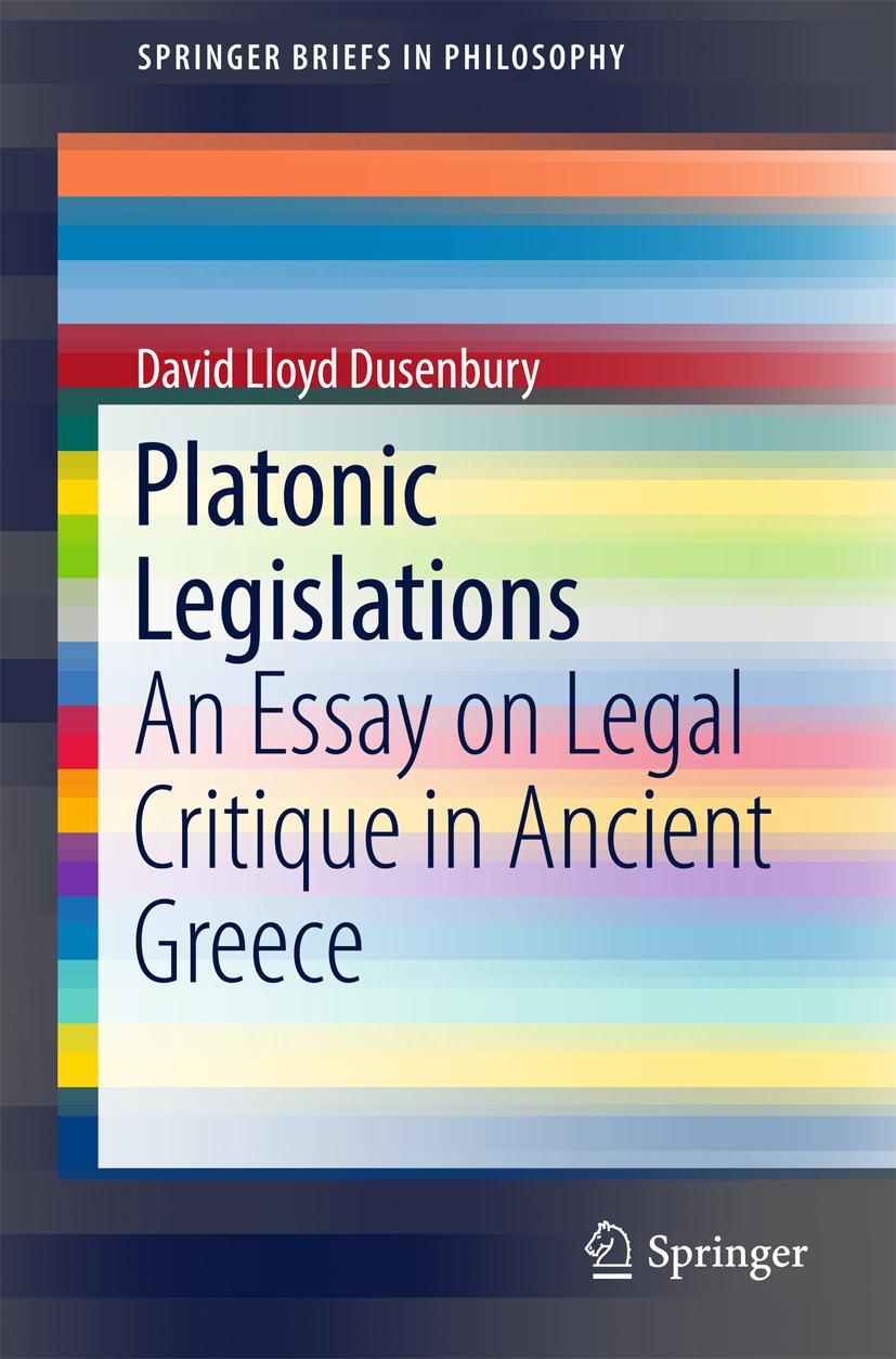 Dusenbury, David Lloyd - Platonic Legislations, ebook
