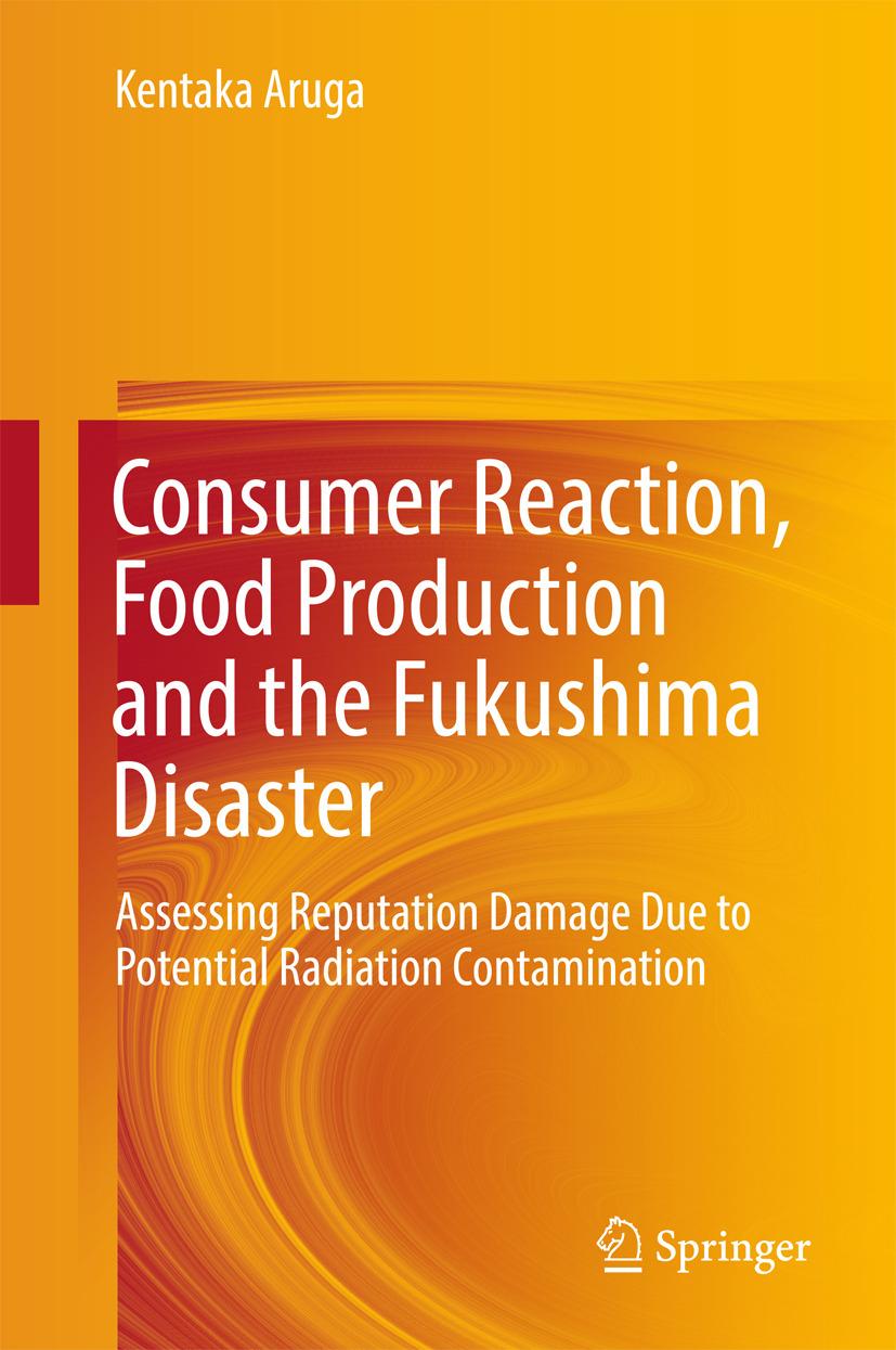 Aruga, Kentaka - Consumer Reaction, Food Production and the Fukushima Disaster, ebook