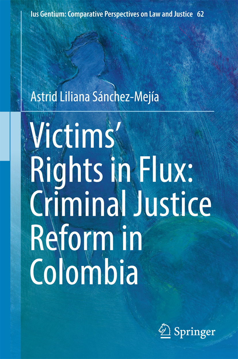 Sánchez-Mejía, Astrid Liliana - Victims' Rights in Flux: Criminal Justice Reform in Colombia, ebook
