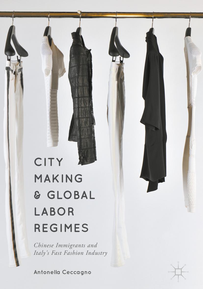 Ceccagno, Antonella - City Making and Global Labor Regimes, ebook