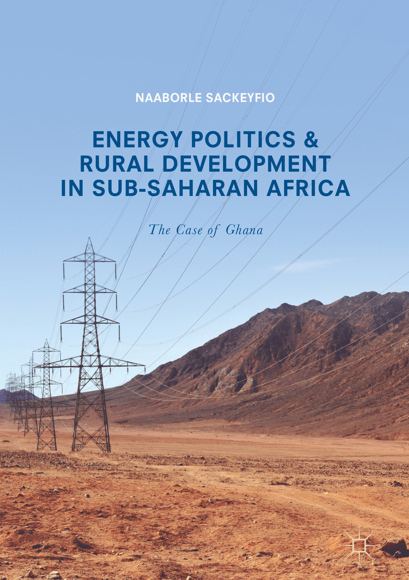 Sackeyfio, Naaborle - Energy Politics and Rural Development in Sub-Saharan Africa, e-kirja