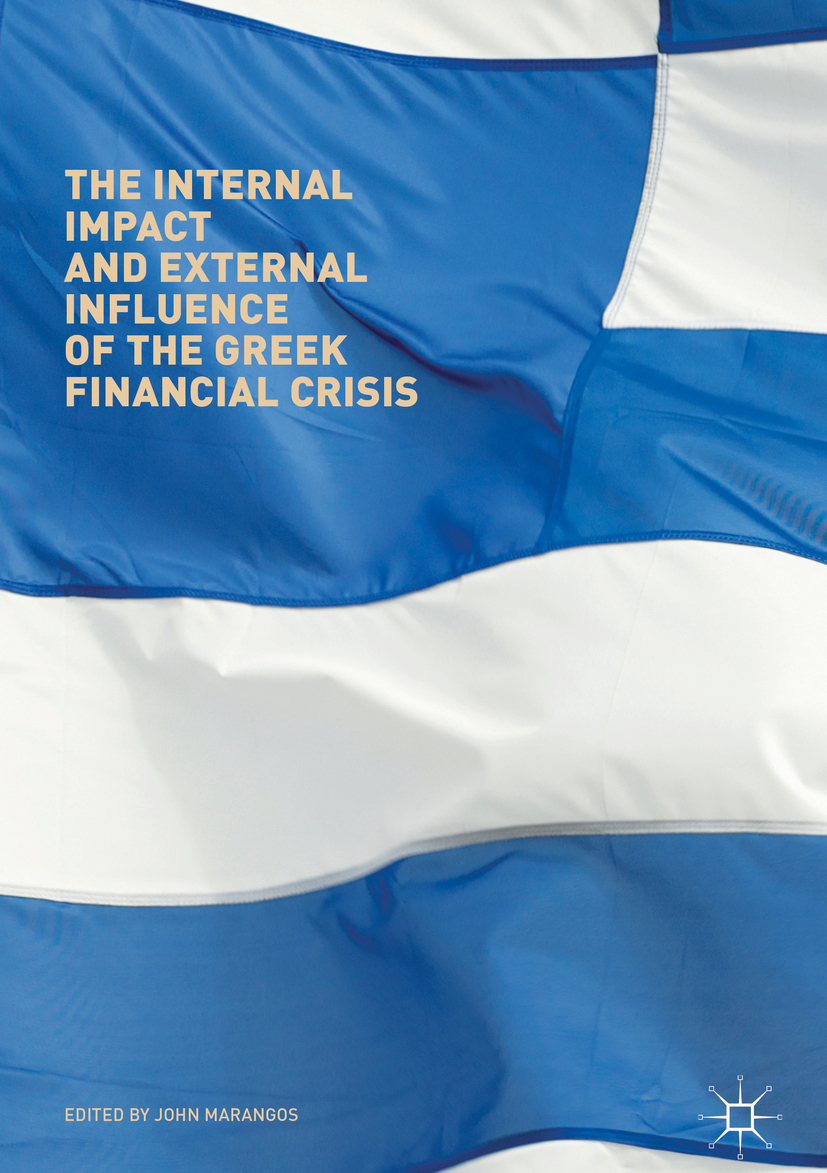 Marangos, John - The Internal Impact and External Influence of the Greek Financial Crisis, ebook