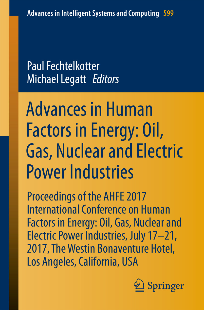 Fechtelkotter, Paul - Advances in Human Factors in Energy: Oil, Gas, Nuclear and Electric Power Industries, ebook