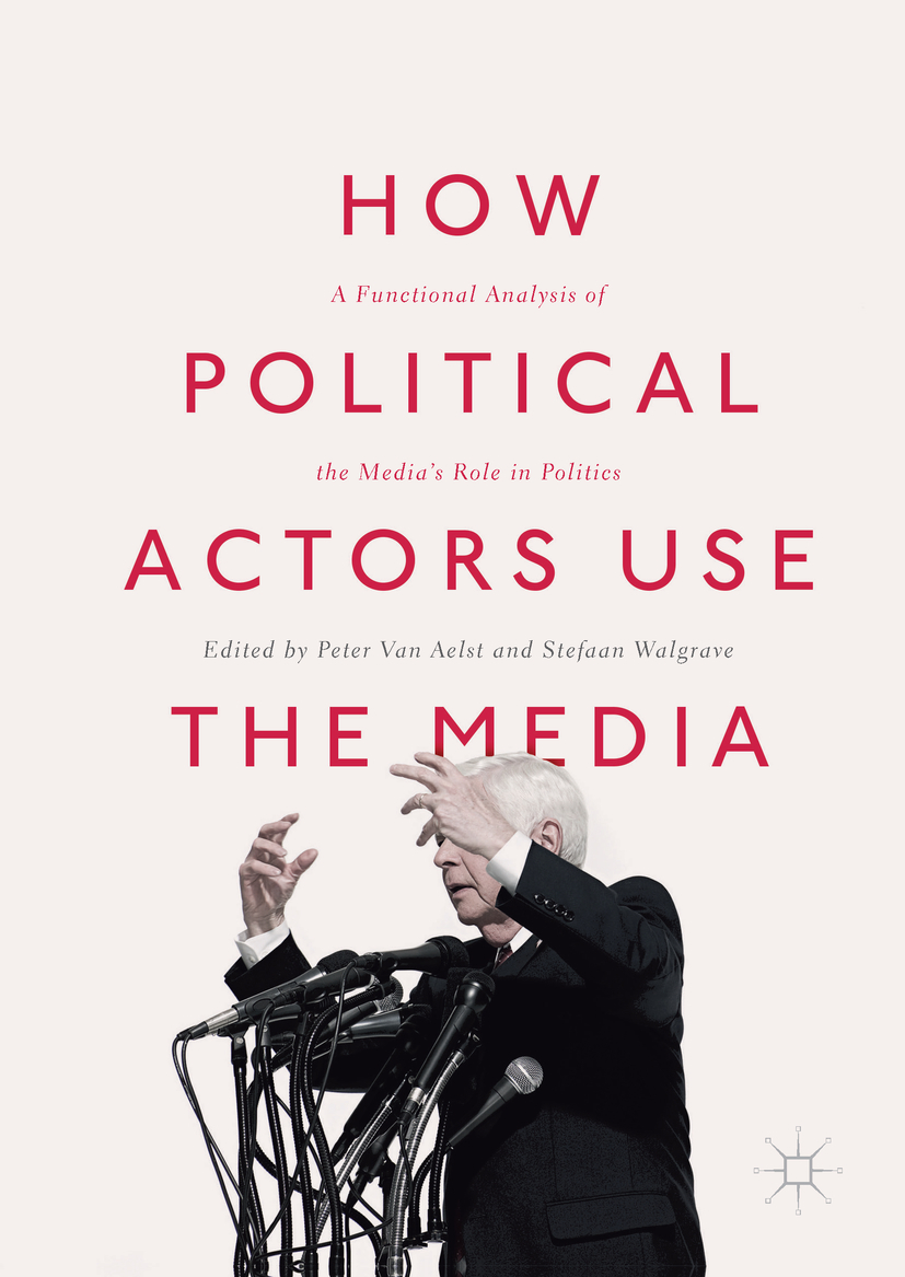 Aelst, Peter Van - How Political Actors Use the Media, ebook