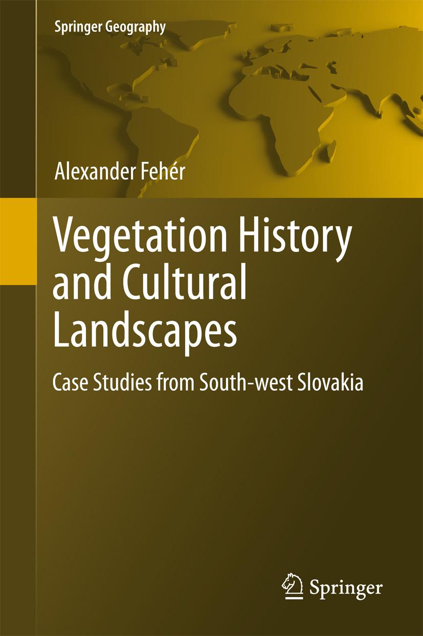 Fehér, Alexander - Vegetation History and Cultural Landscapes, ebook
