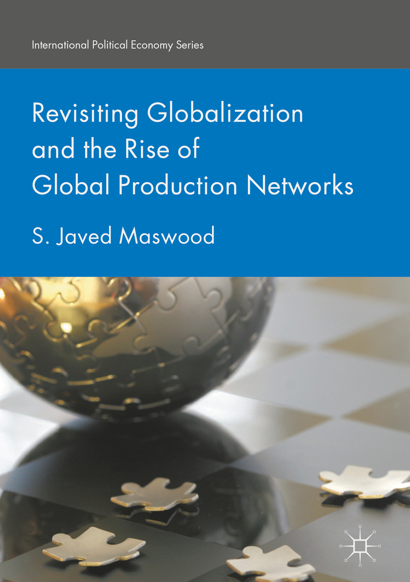 Maswood, S. Javed - Revisiting Globalization and the Rise of Global Production Networks, ebook
