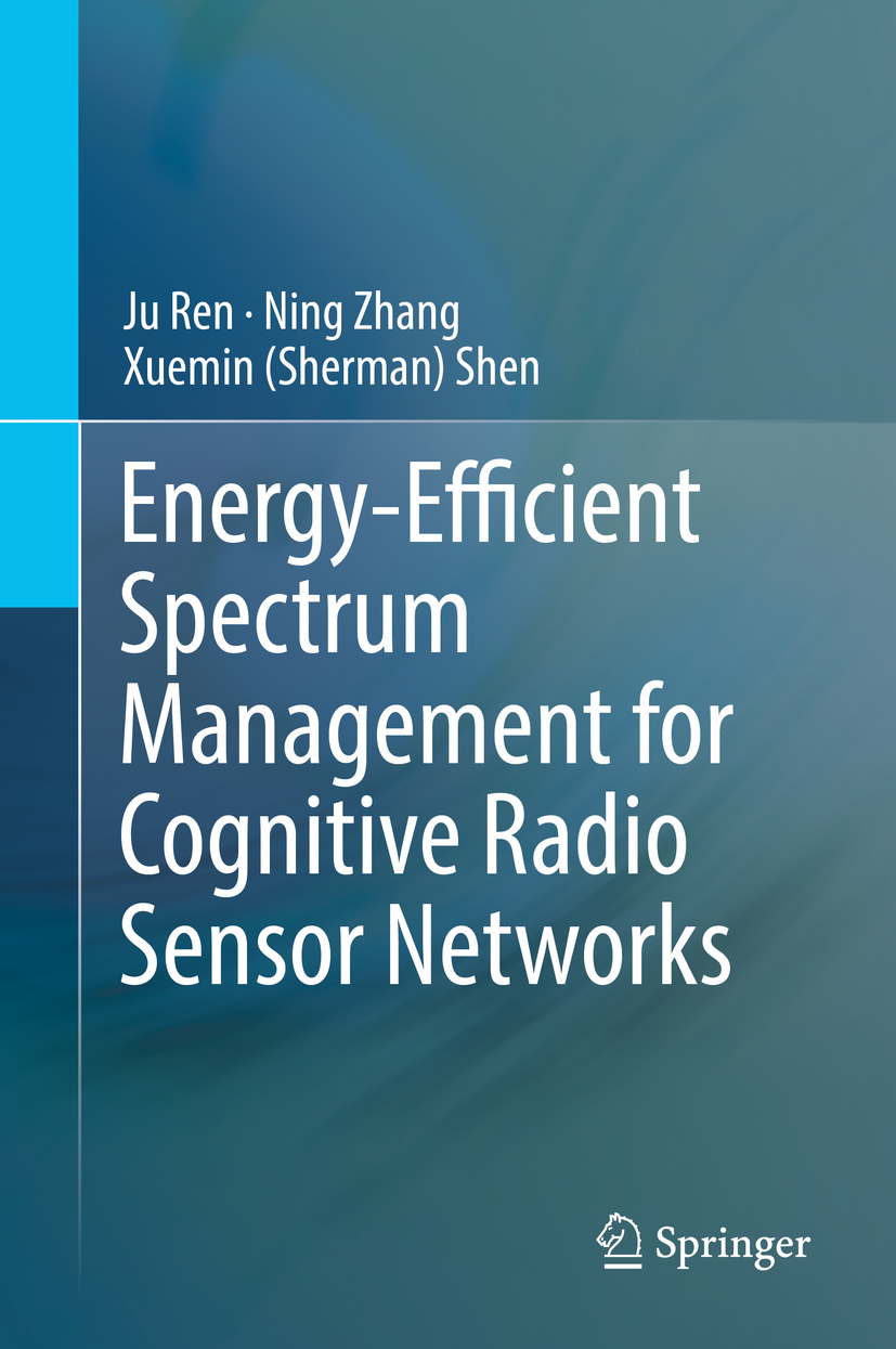 Ren, Ju - Energy-Efficient Spectrum Management for Cognitive Radio Sensor Networks, ebook