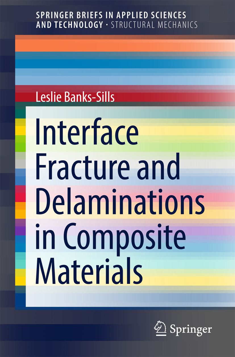 Banks-Sills, Leslie - Interface Fracture and Delaminations in Composite Materials, ebook