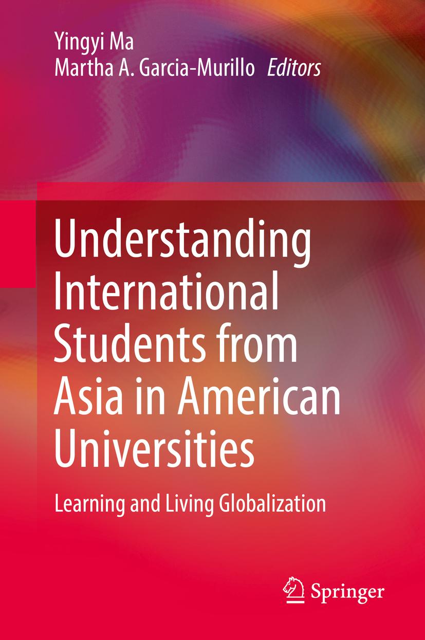Garcia-Murillo, Martha A. - Understanding International Students from Asia in American Universities, e-bok