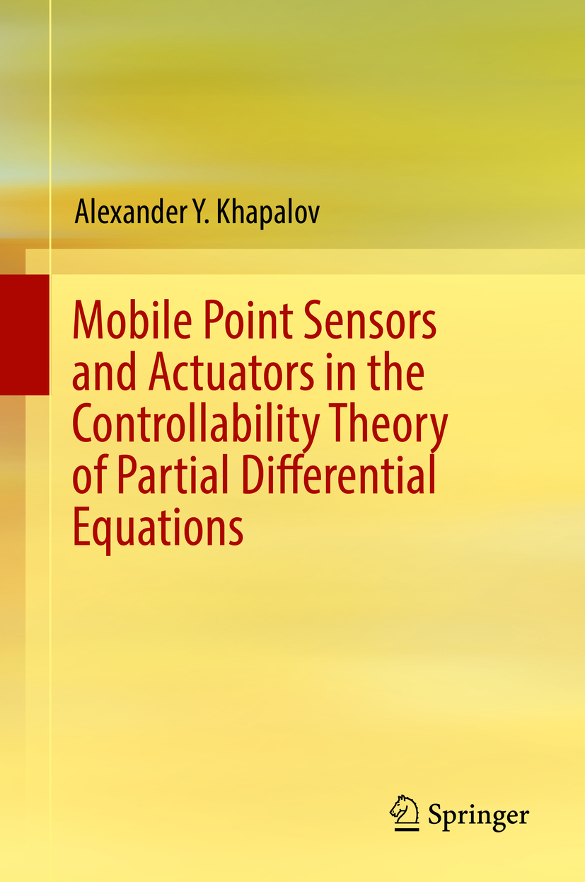 Khapalov, Alexander Y. - Mobile Point Sensors and Actuators in the Controllability Theory of Partial Differential Equations, ebook