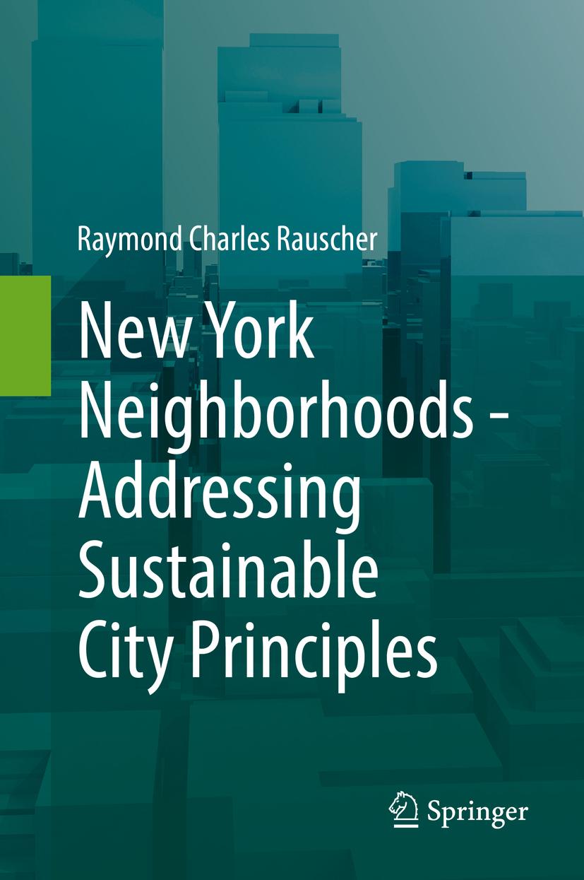 Rauscher, Raymond Charles - New York Neighborhoods - Addressing Sustainable City Principles, e-kirja