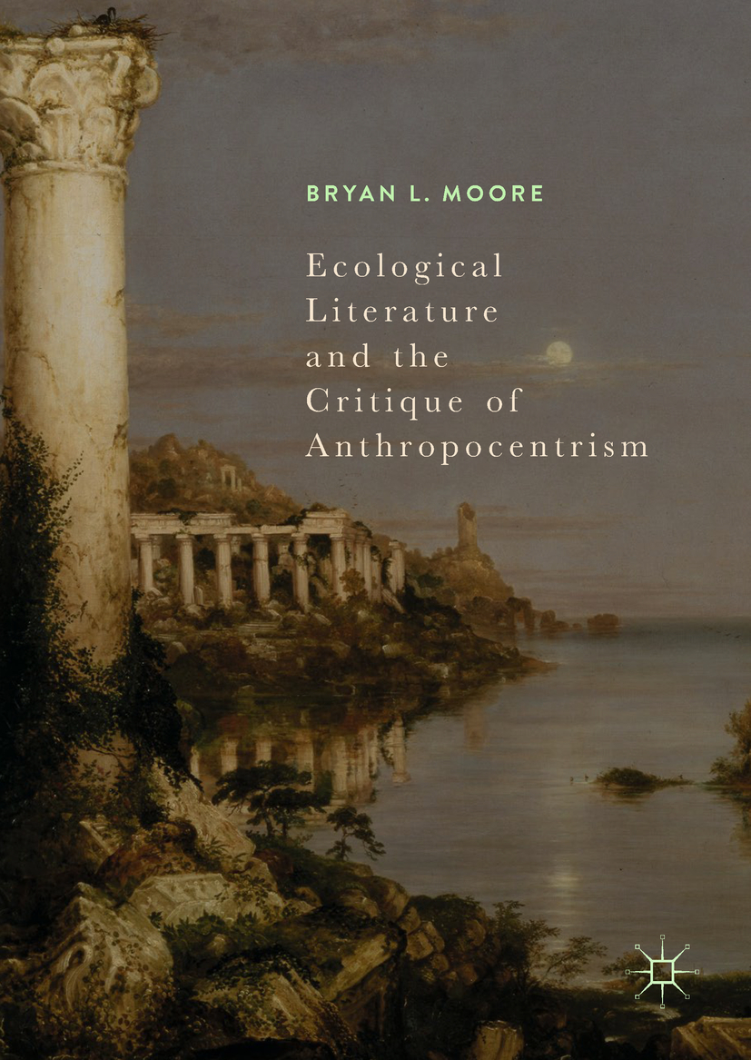 Moore, Bryan L. - Ecological Literature and the Critique of Anthropocentrism, ebook