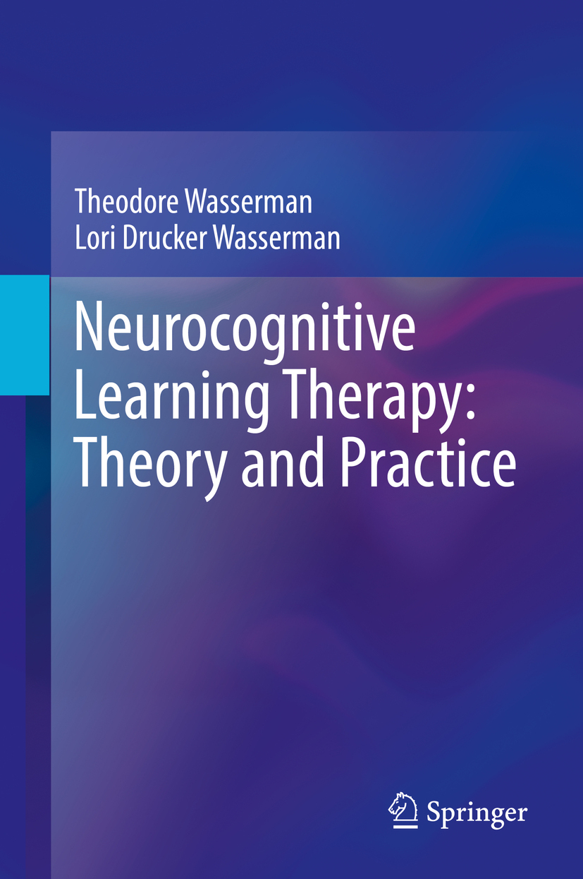Wasserman, Lori Drucker - Neurocognitive Learning Therapy: Theory and Practice, ebook