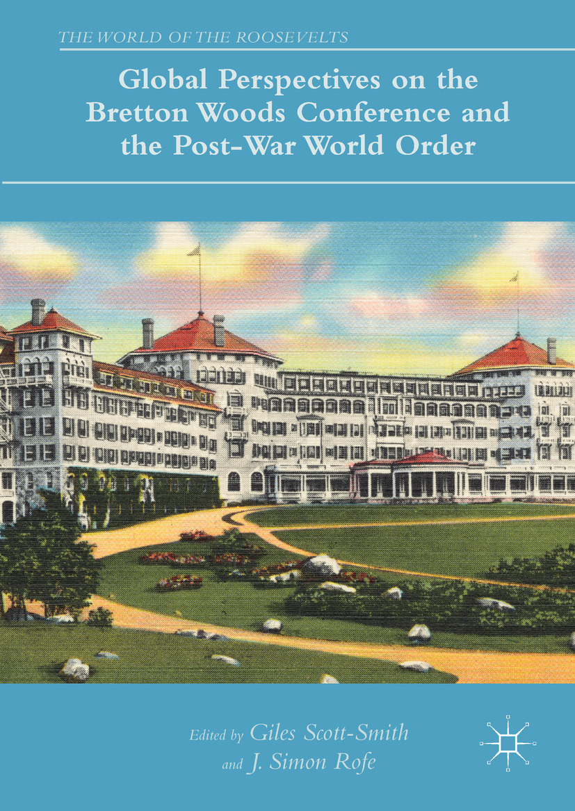 Rofe, J. Simon - Global Perspectives on the Bretton Woods Conference and the Post-War World Order, ebook