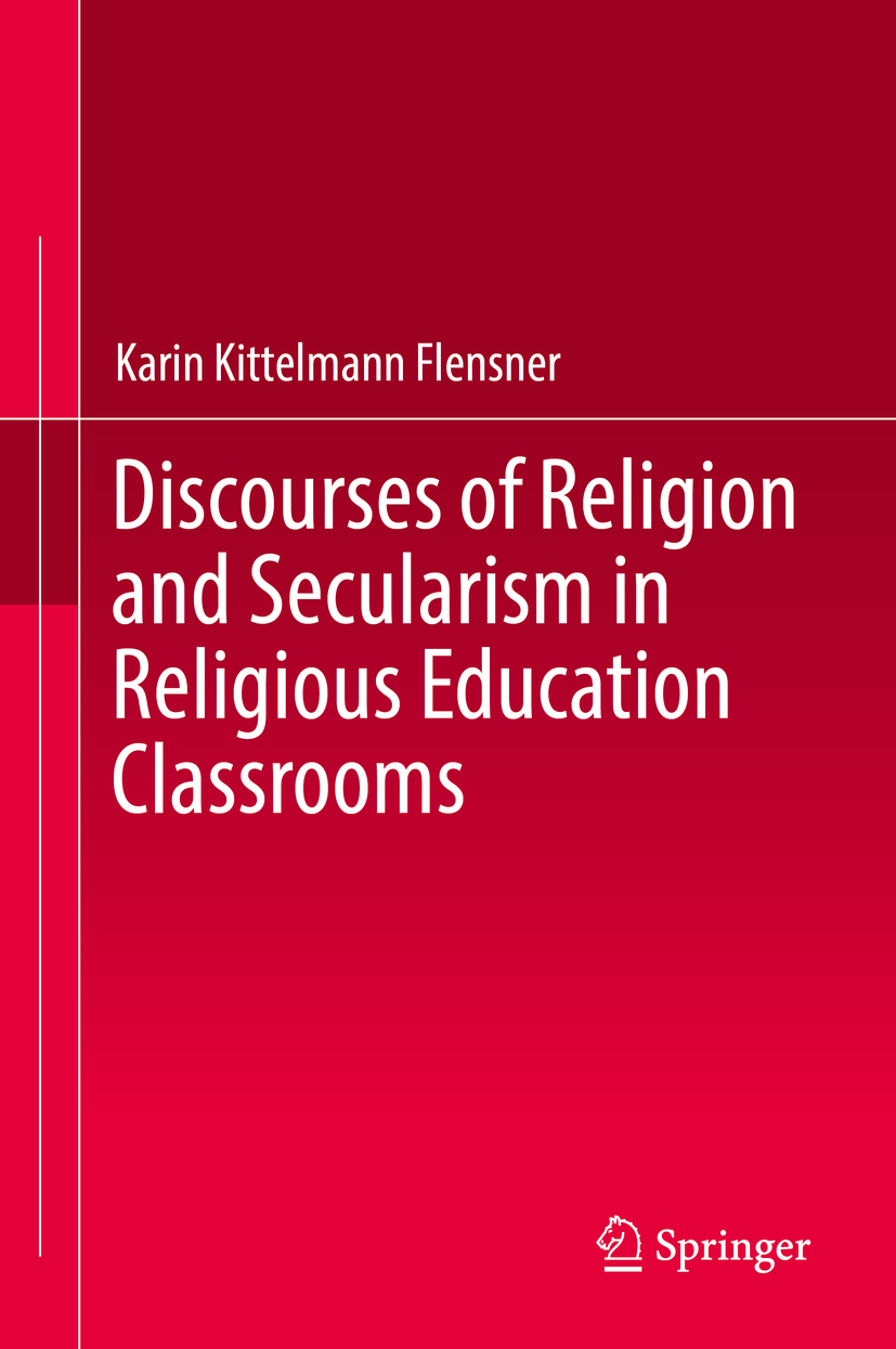 Flensner, Karin Kittelmann - Discourses of Religion and Secularism in Religious Education Classrooms, e-kirja