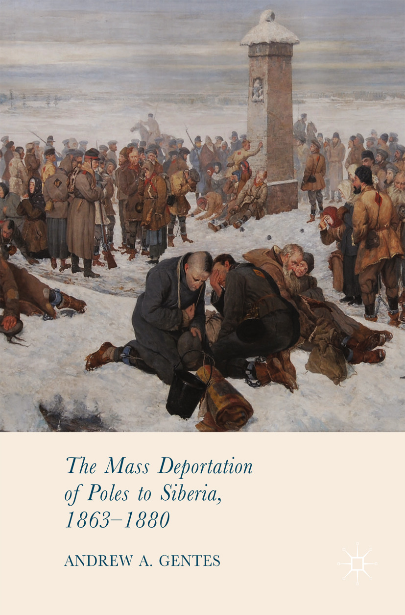 Gentes, Andrew A. - The Mass Deportation of Poles to Siberia, 1863-1880, ebook