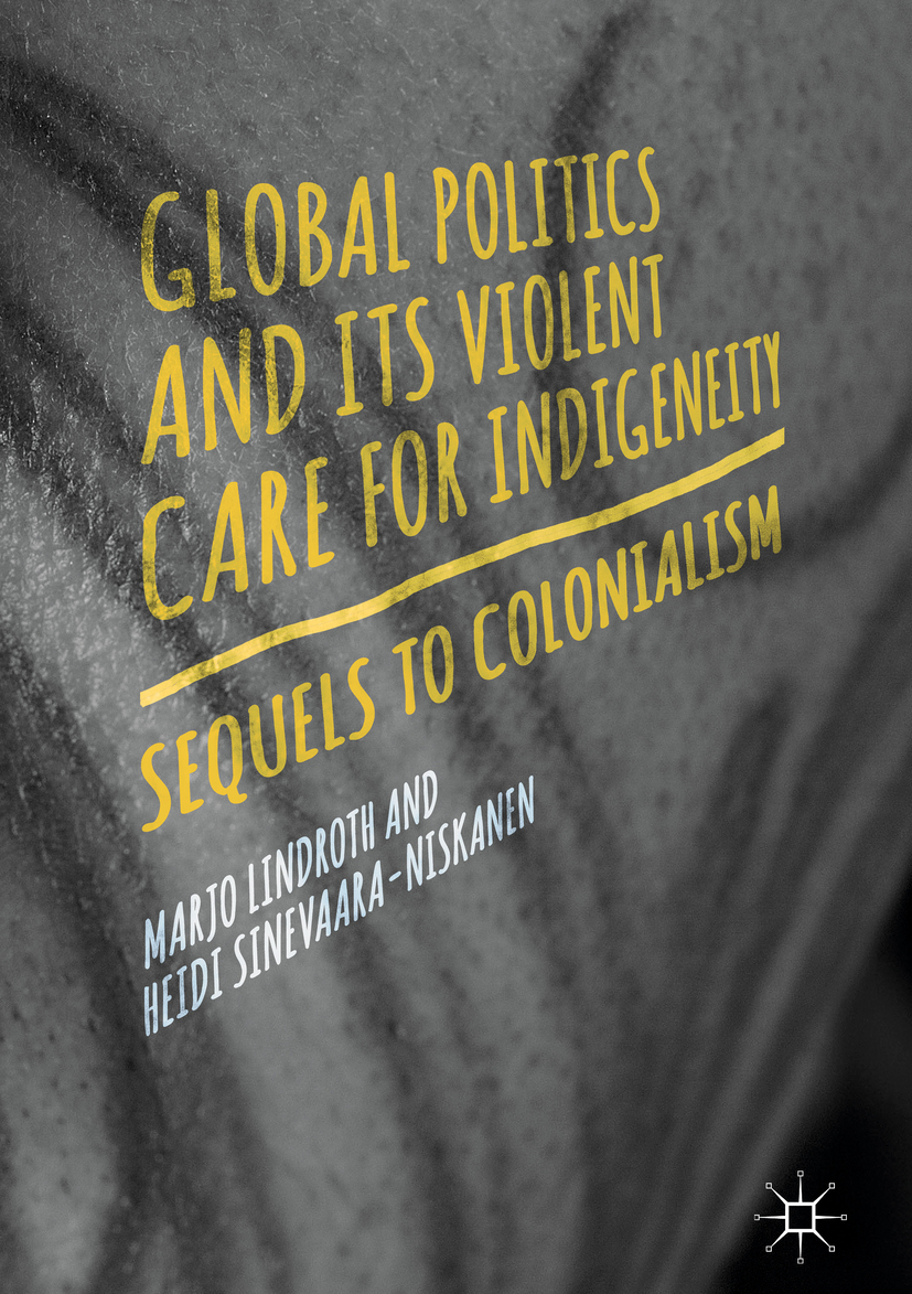 Lindroth, Marjo - Global Politics and Its Violent Care for Indigeneity, ebook