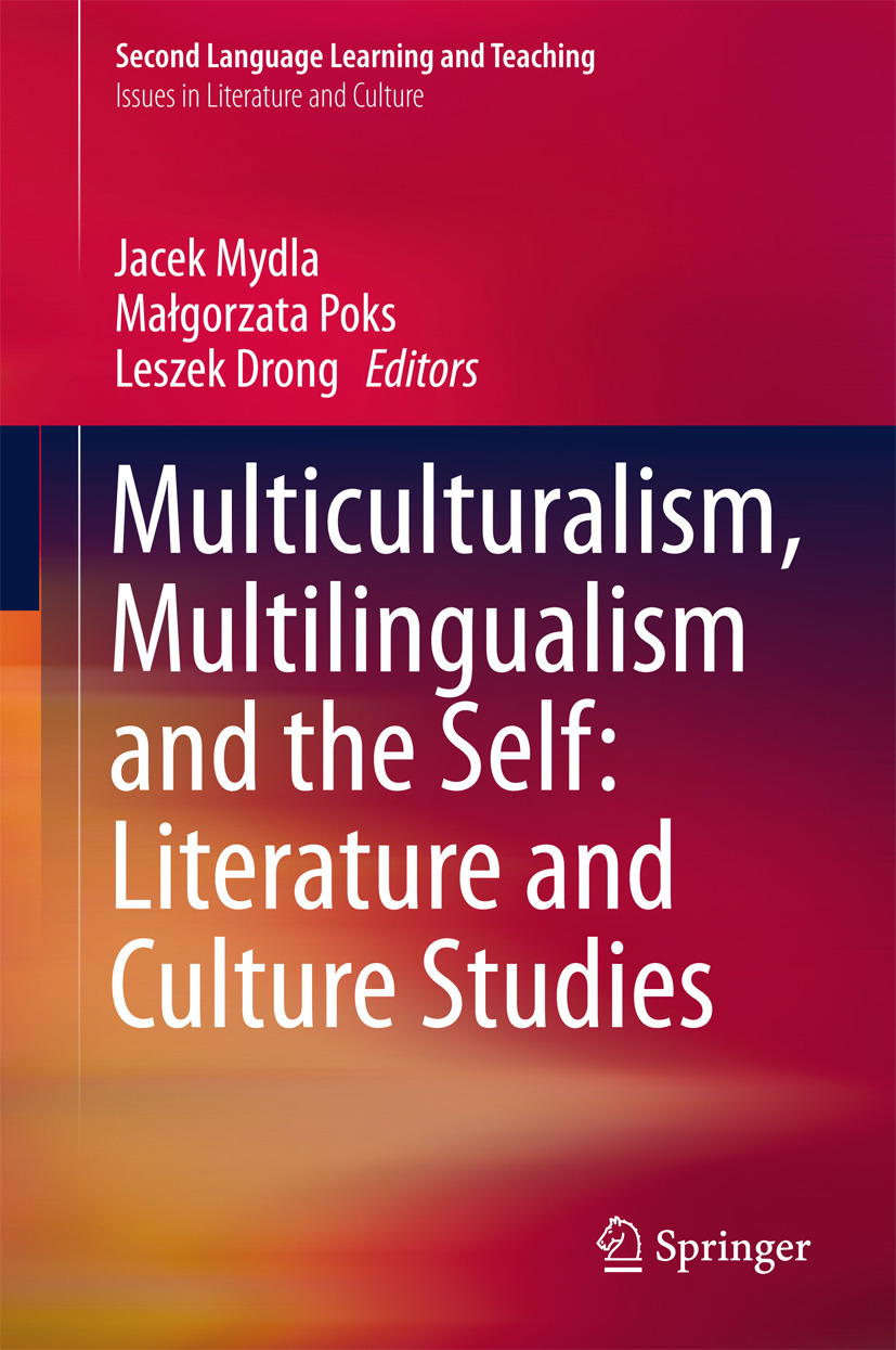 Drong, Leszek - Multiculturalism, Multilingualism and the Self: Literature and Culture Studies, ebook