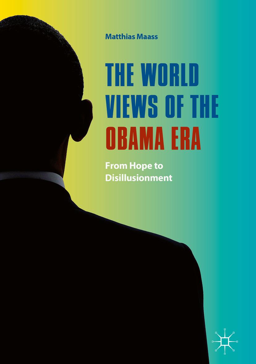 Maass, Matthias - The World Views of the Obama Era, ebook