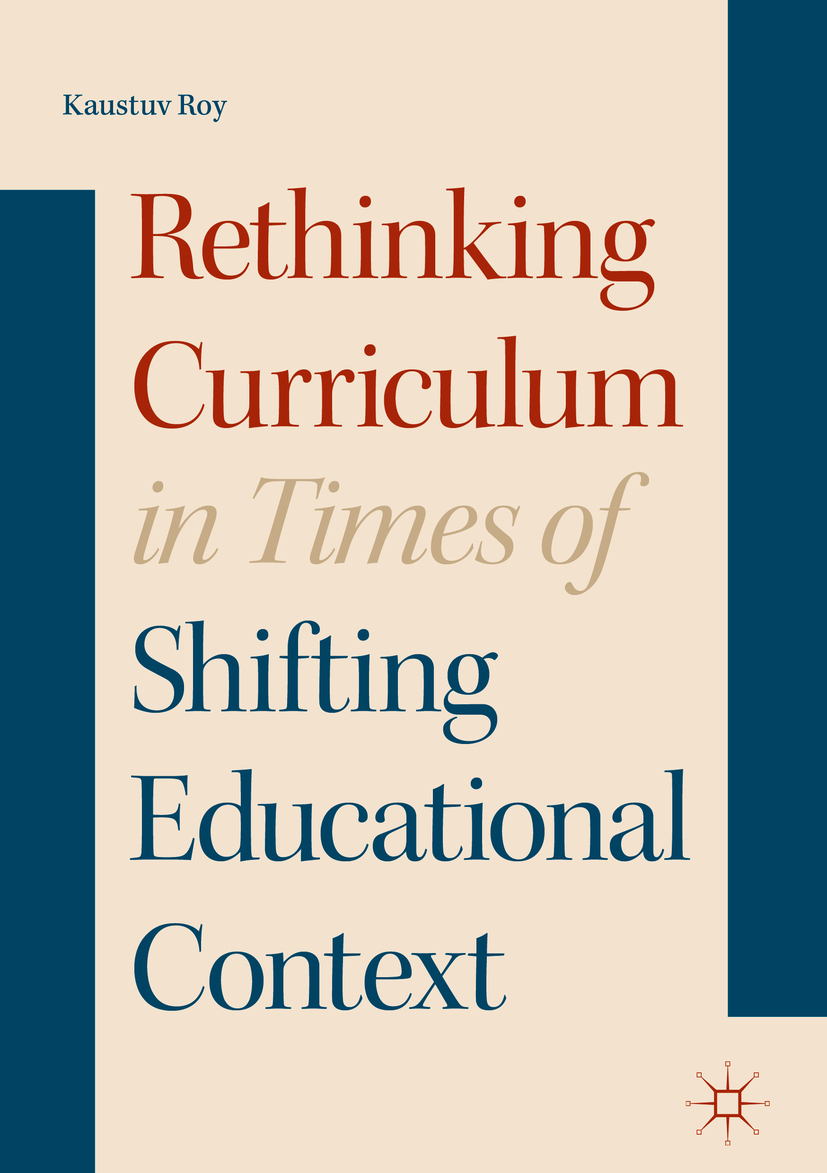 Roy, Kaustuv - Rethinking Curriculum in Times of Shifting Educational Context, ebook