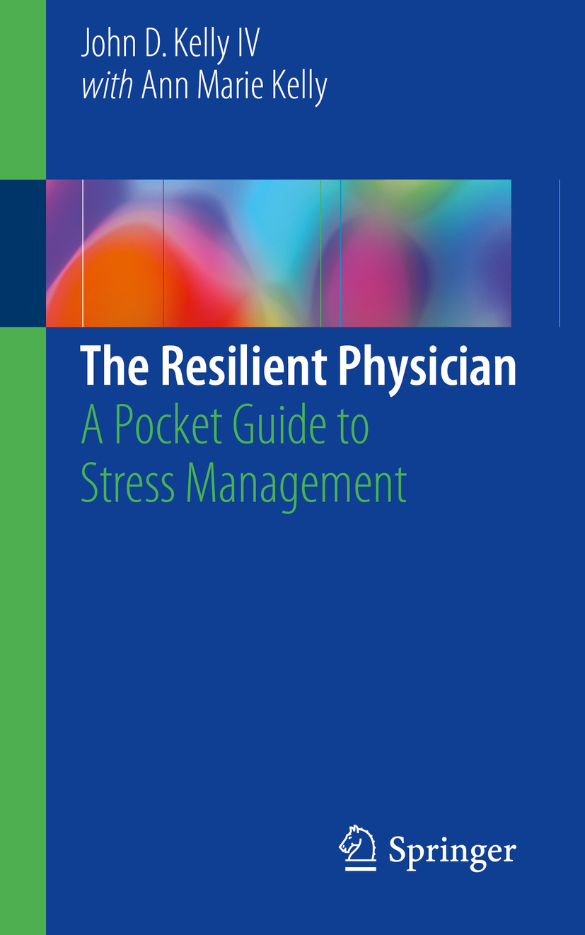 IV, John D. Kelly - The Resilient Physician, ebook