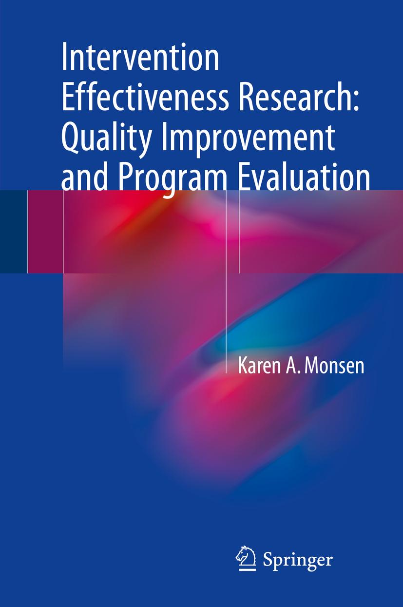 Monsen, Karen A. - Intervention Effectiveness Research: Quality Improvement and Program Evaluation, ebook