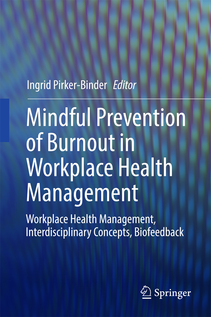 Pirker-Binder, Ingrid - Mindful Prevention of Burnout in Workplace Health Management, ebook