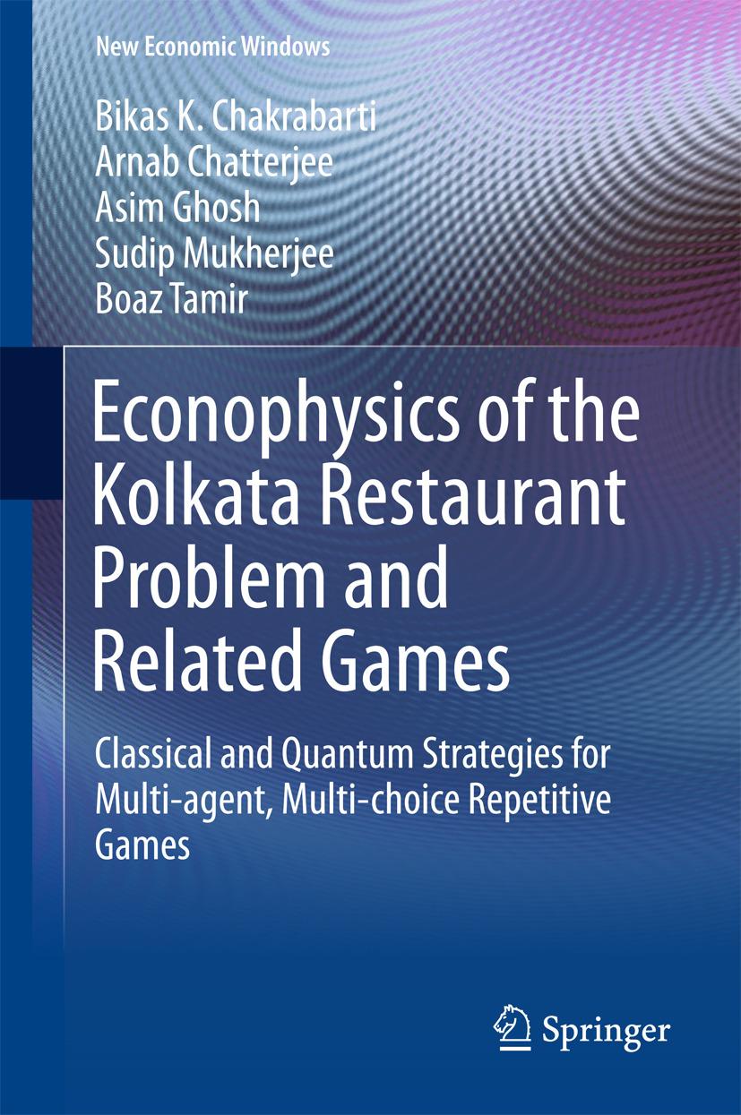 Chakrabarti, Bikas K. - Econophysics of the Kolkata Restaurant Problem and Related Games, ebook