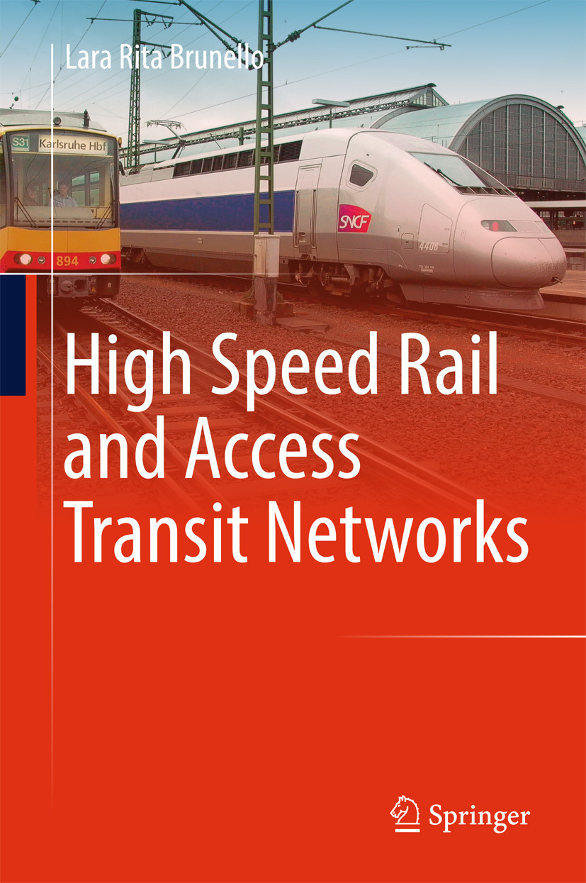 Brunello, Lara Rita - High Speed Rail and Access Transit Networks, ebook
