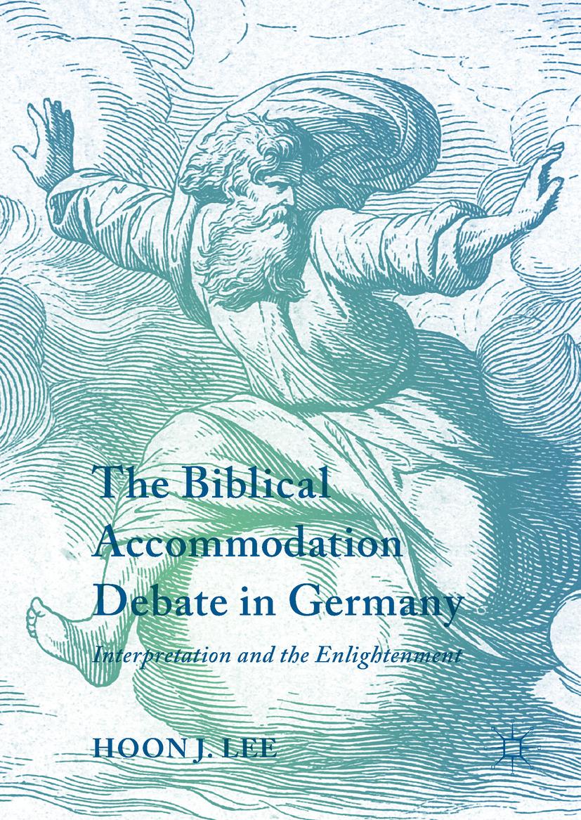 Lee, Hoon J. - The Biblical Accommodation Debate in Germany, ebook