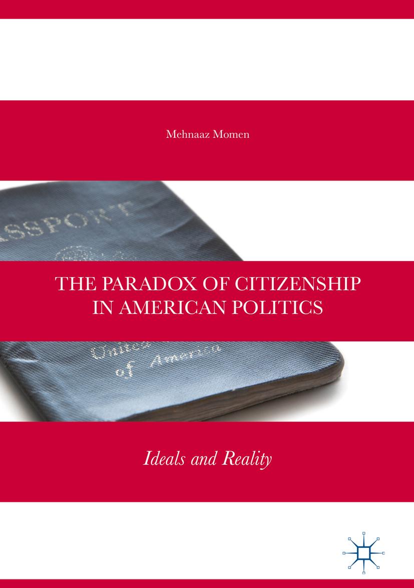 Momen, Mehnaaz - The Paradox of Citizenship in American Politics, ebook