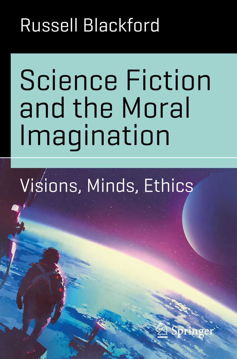 Blackford, Russell - Science Fiction and the Moral Imagination, ebook