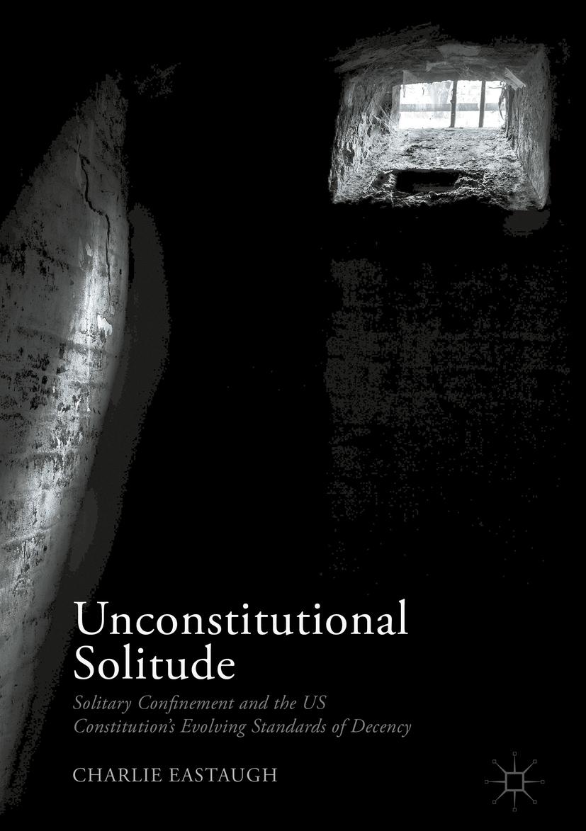 Eastaugh, Charlie - Unconstitutional Solitude, ebook
