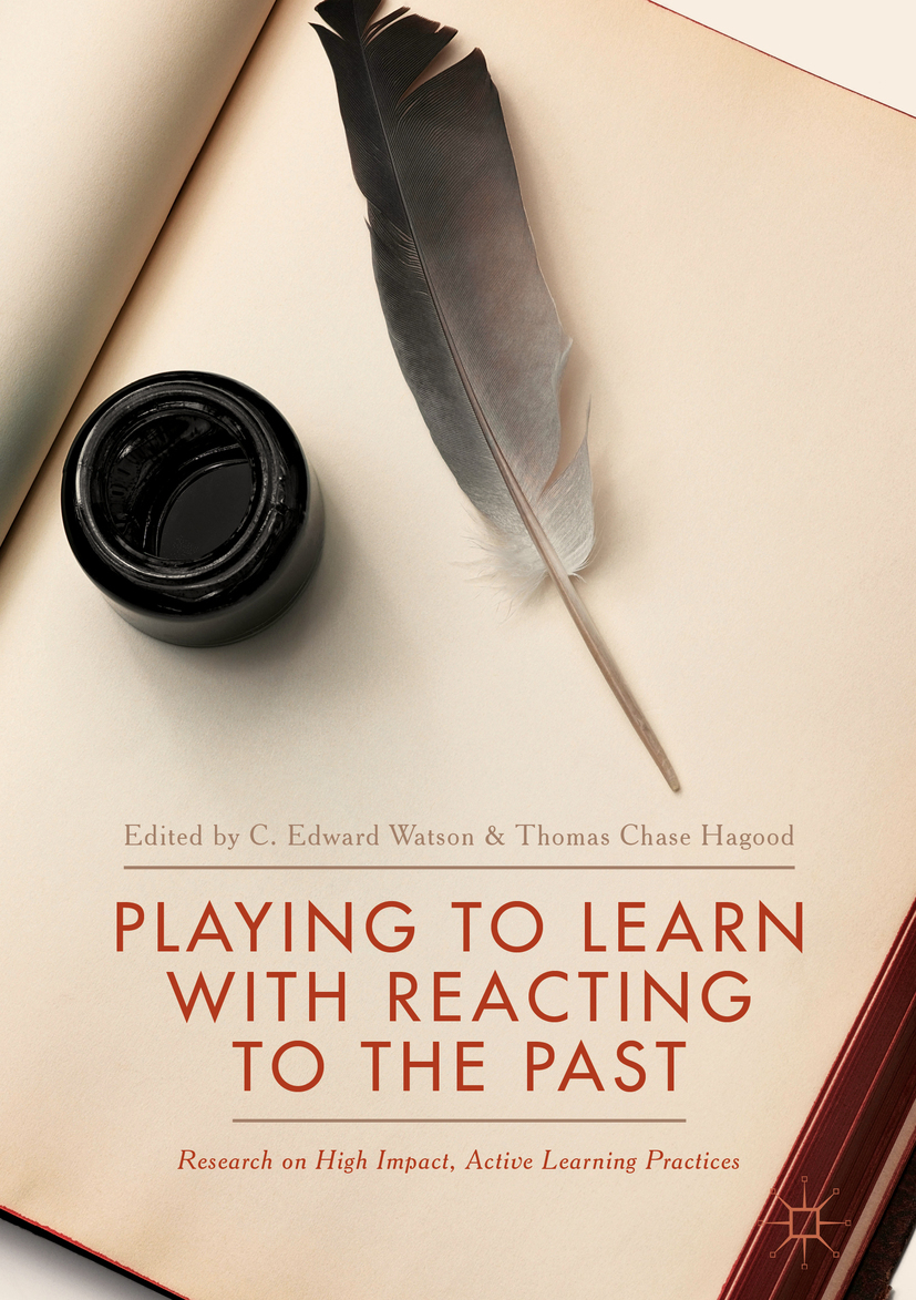 Hagood, Thomas Chase - Playing to Learn with Reacting to the Past, ebook
