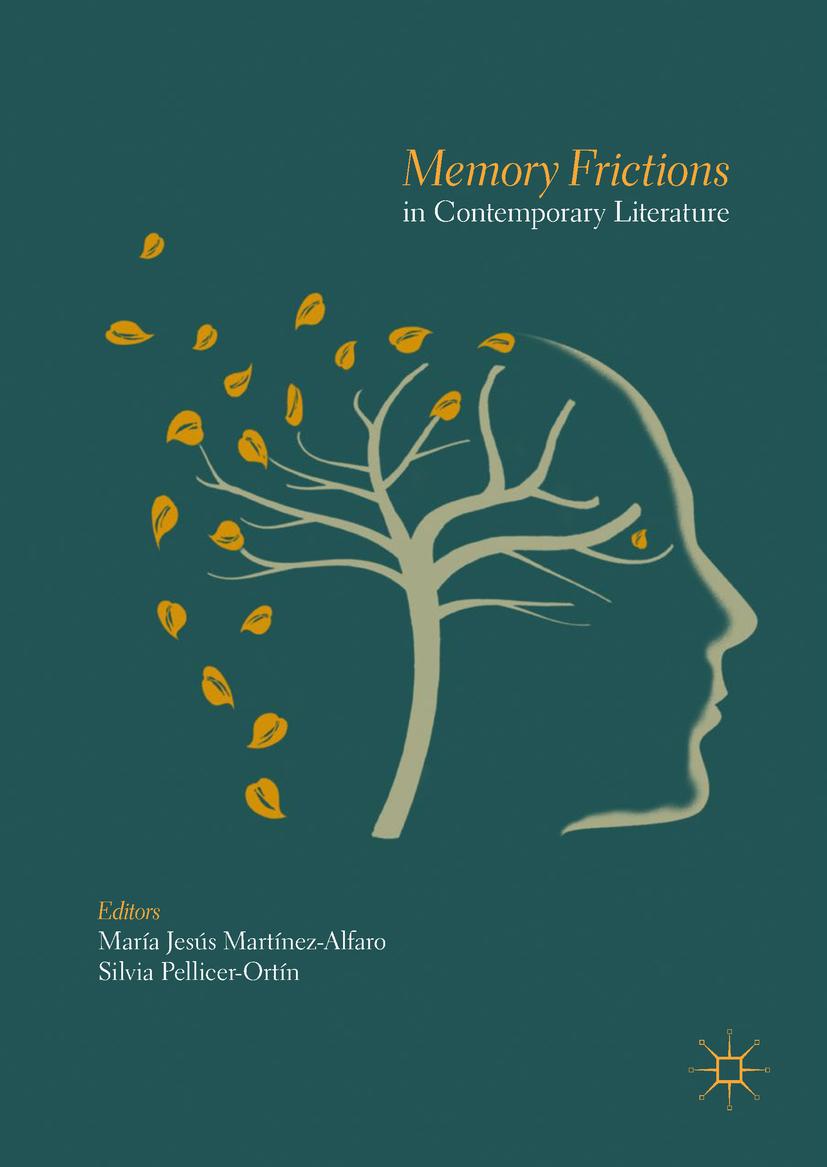 Martínez-Alfaro, María Jesús - Memory Frictions in Contemporary Literature, ebook