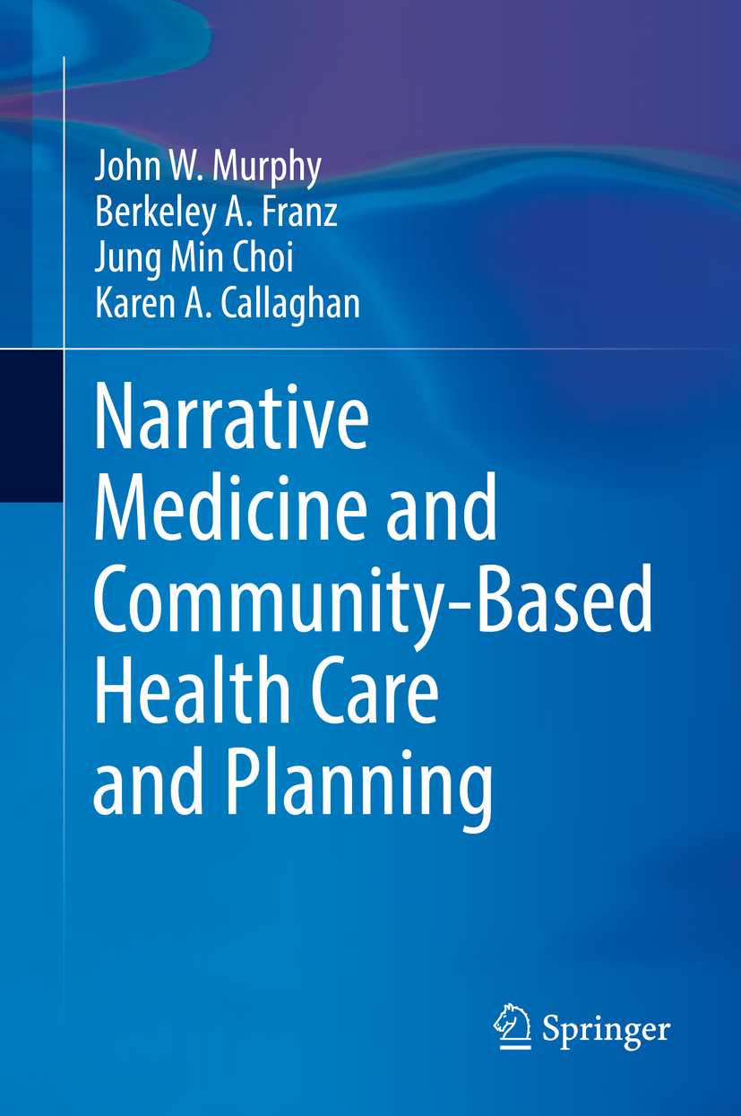 Callaghan, Karen A. - Narrative Medicine and Community-Based Health Care and Planning, ebook