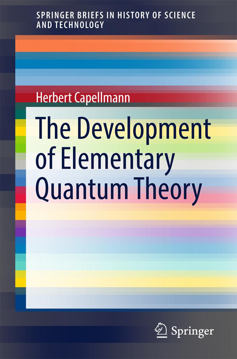 Capellmann, Herbert - The Development of Elementary Quantum Theory, ebook