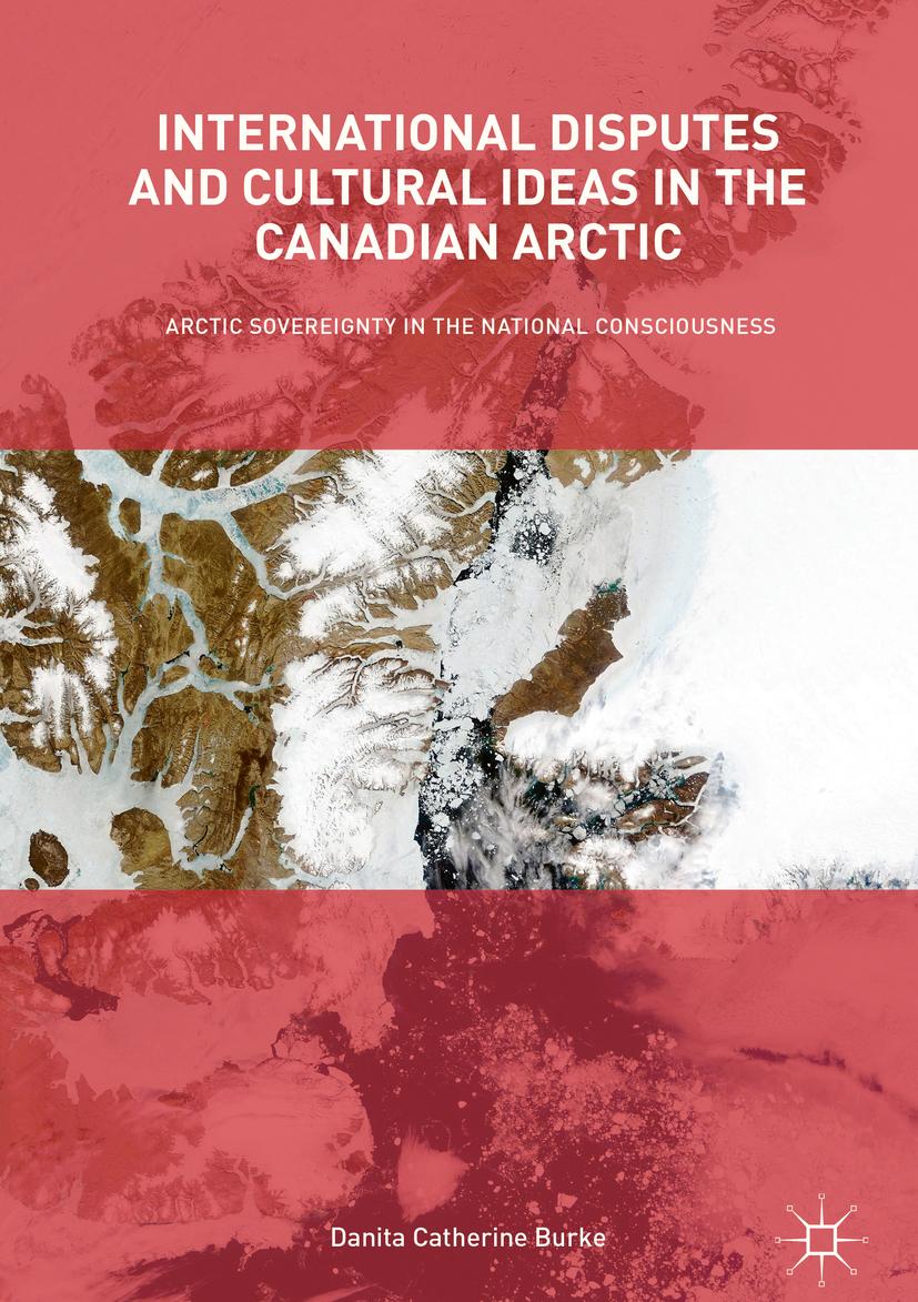 Burke, Danita Catherine - International Disputes and Cultural Ideas in the Canadian Arctic, ebook