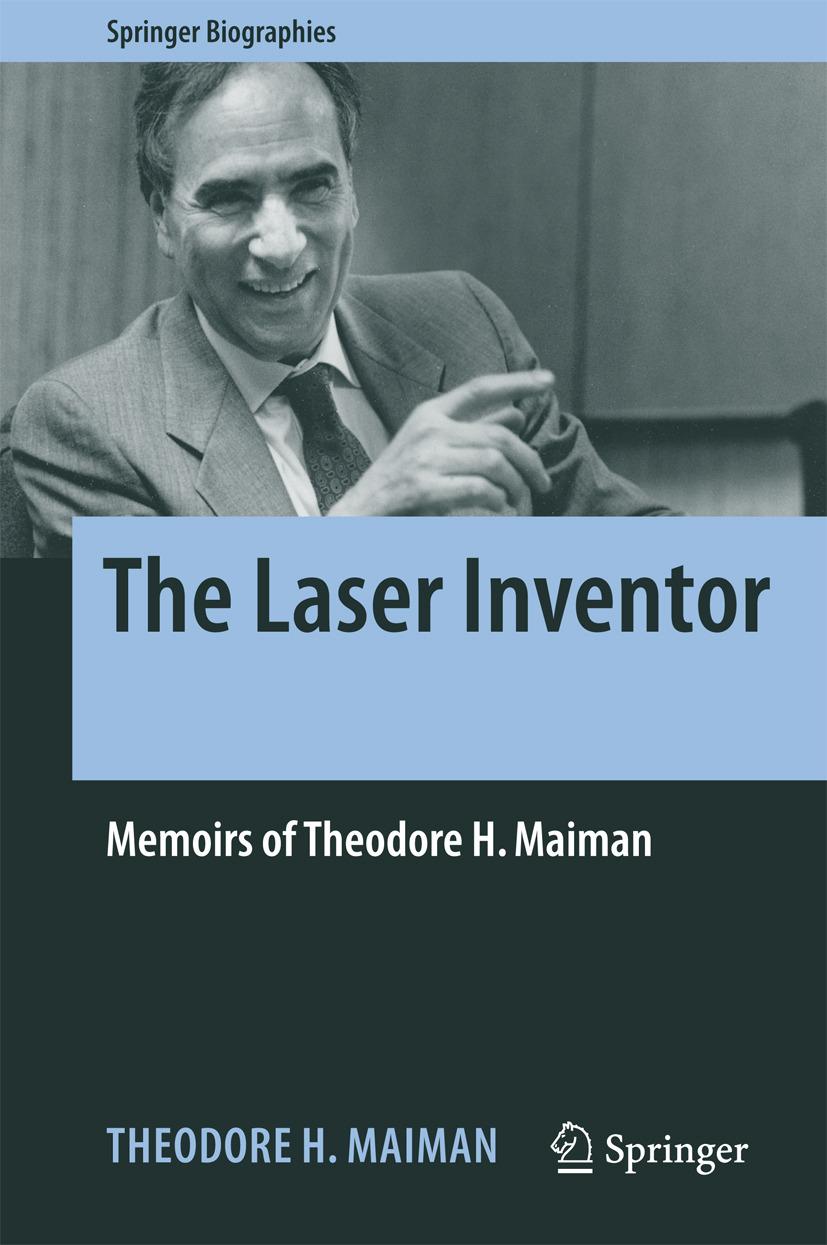 Maiman, Theodore H. - The Laser Inventor, ebook