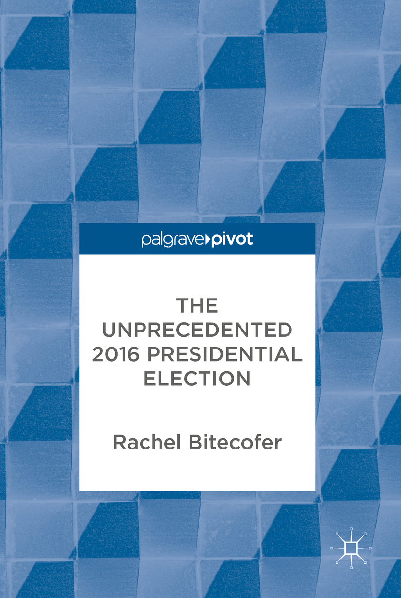 Bitecofer, Rachel - The Unprecedented 2016 Presidential Election, ebook