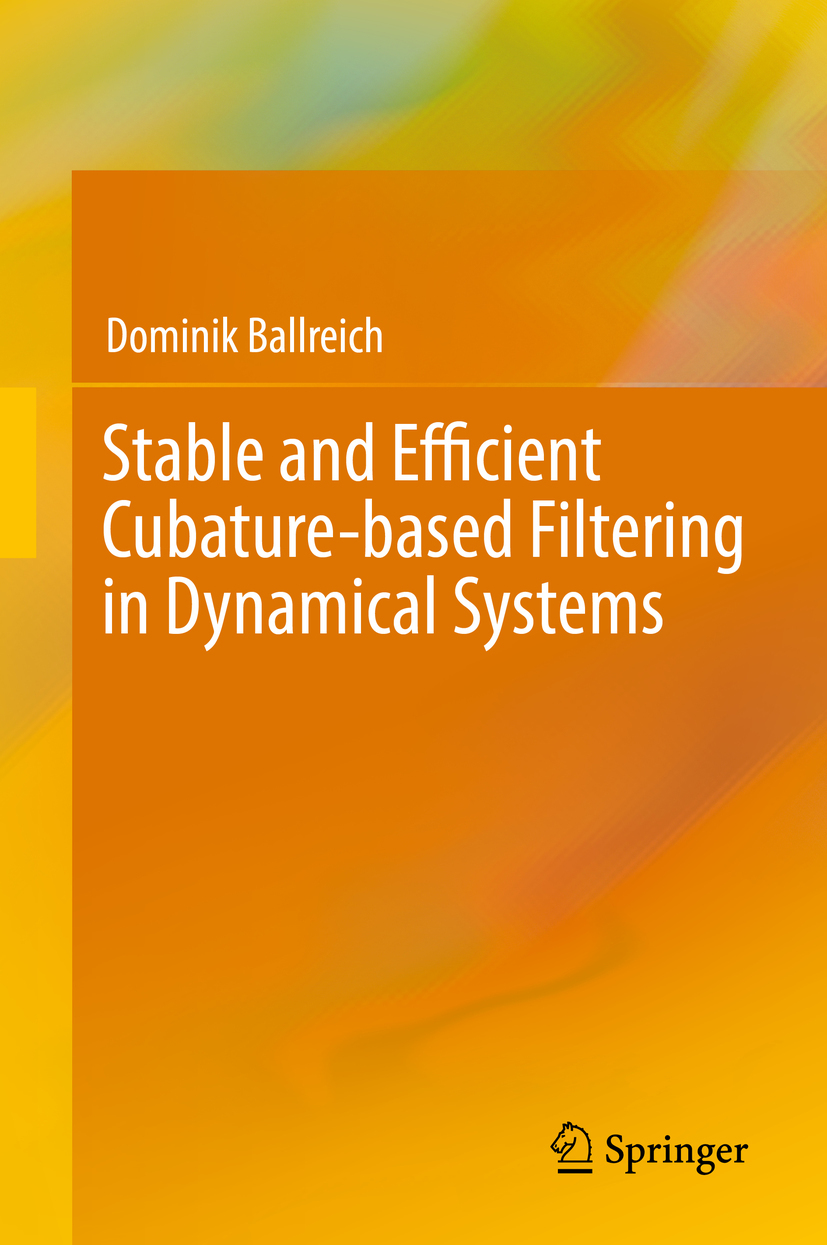 Ballreich, Dominik - Stable and Efficient Cubature-based Filtering in Dynamical Systems, ebook