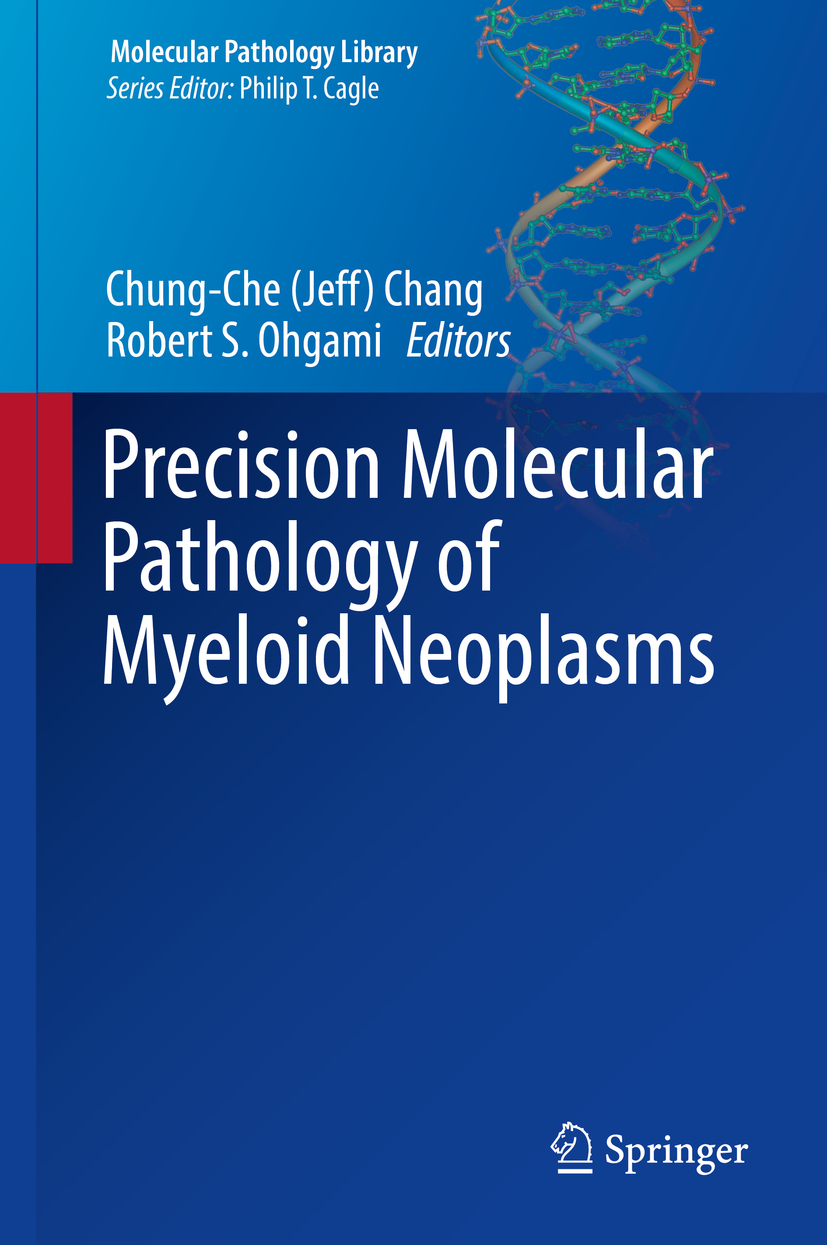 Chang, Chung-Che (Jeff) - Precision Molecular Pathology of Myeloid Neoplasms, ebook