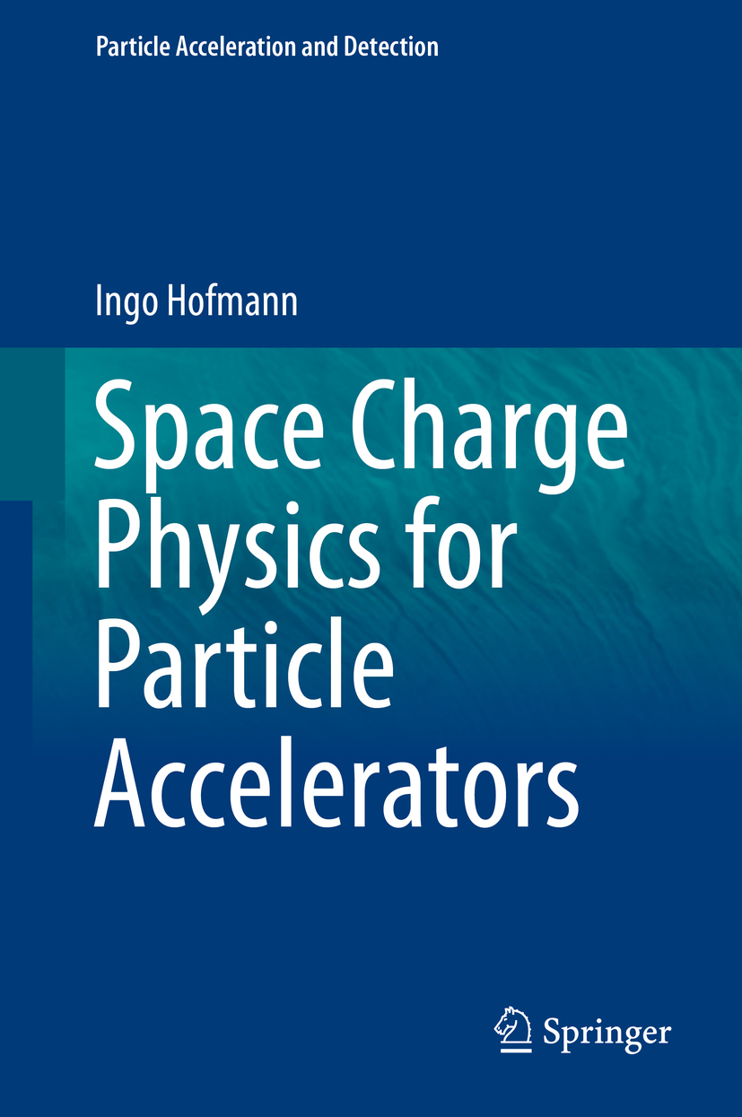 Hofmann, Ingo - Space Charge Physics for Particle Accelerators, ebook