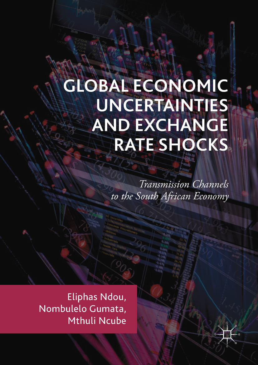 Gumata, Nombulelo - Global Economic Uncertainties and Exchange Rate Shocks, ebook