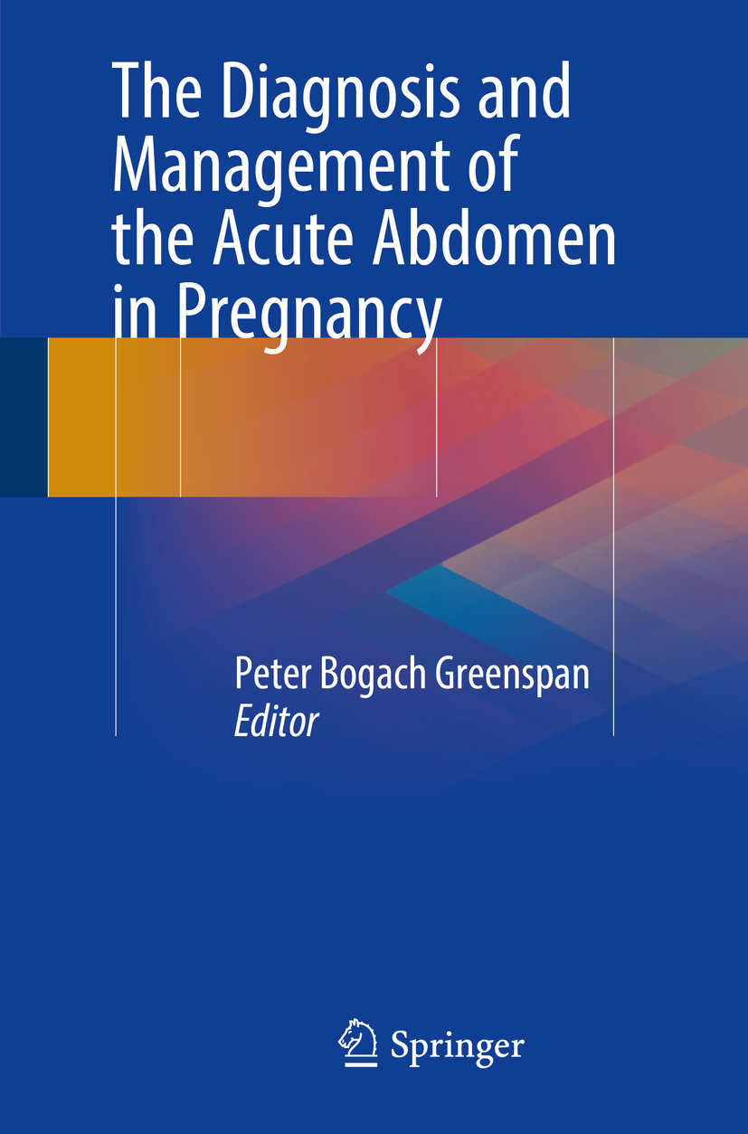 Greenspan, Peter Bogach - The Diagnosis and Management of the Acute Abdomen in Pregnancy, ebook