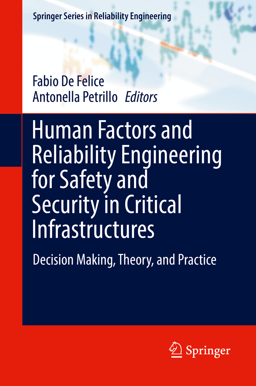 Felice, Fabio De - Human Factors and Reliability Engineering for Safety and Security in Critical Infrastructures, ebook