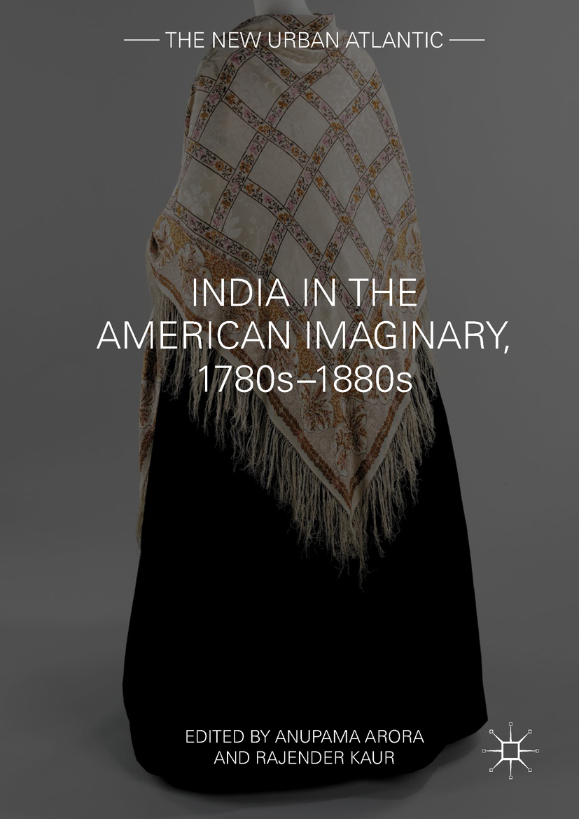 Arora, Anupama - India in the American Imaginary, 1780s–1880s, ebook