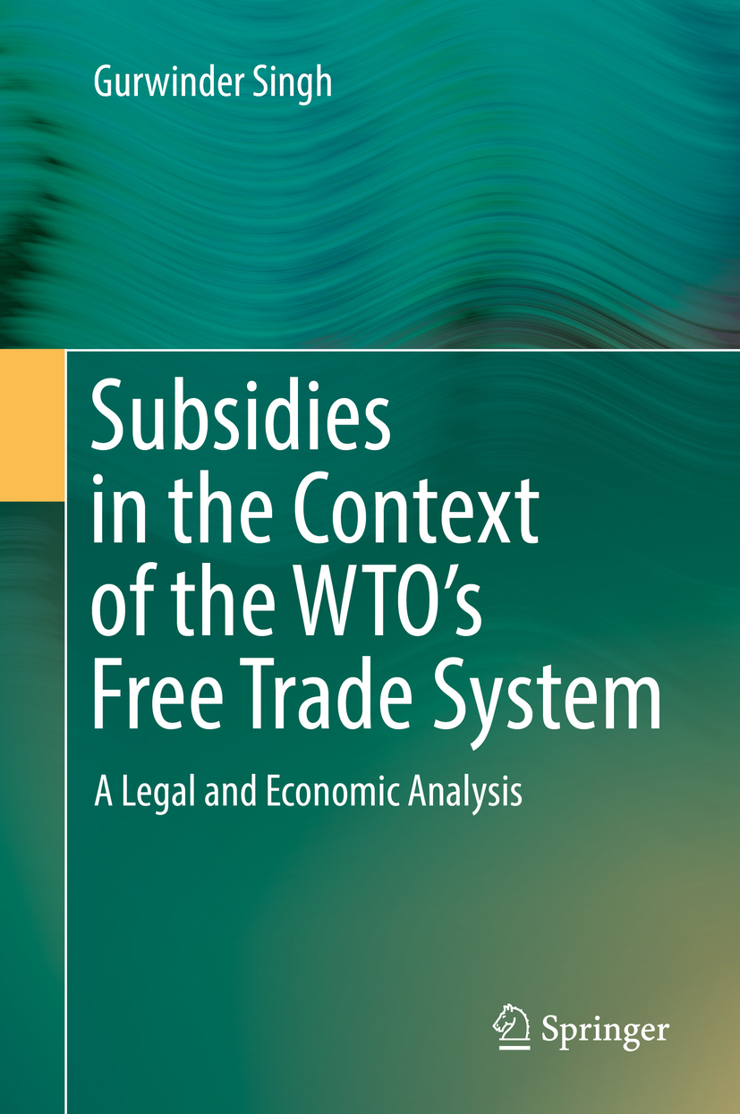 Singh, Gurwinder - Subsidies in the Context of the WTO's Free Trade System, e-kirja