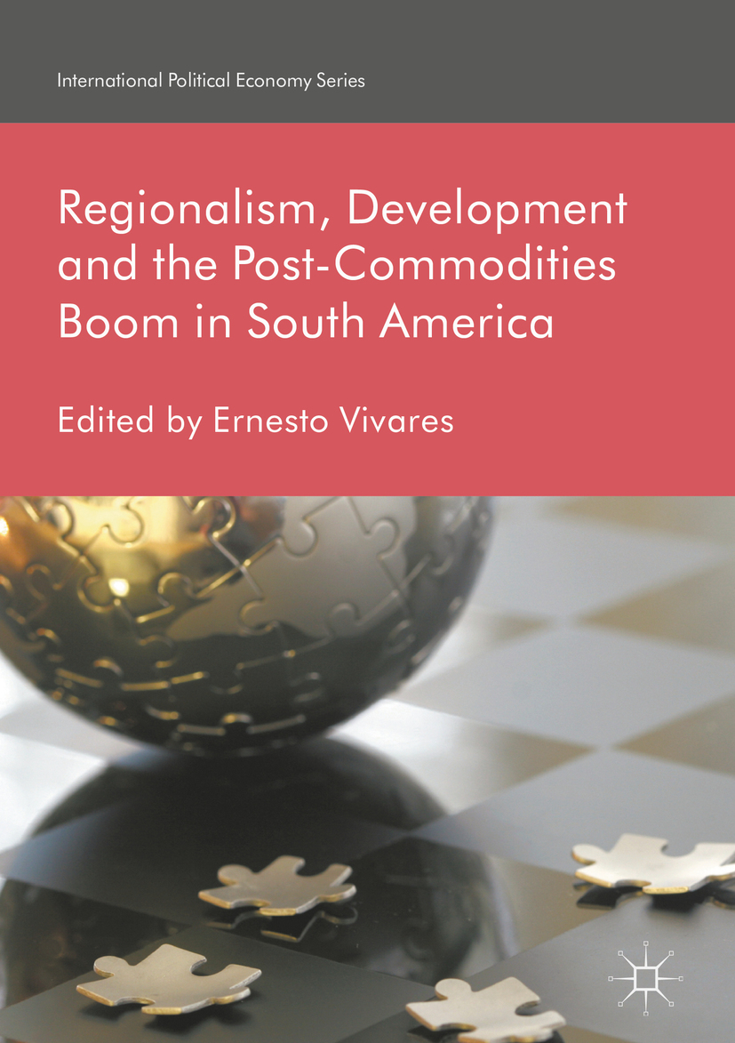 Vivares, Ernesto - Regionalism, Development and the Post-Commodities Boom in South America, e-kirja